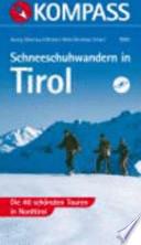 Schneeschuhwandern in Tirol  : die 40 schönsten Touren in Nordtirol