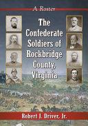 The Confederate Soldiers of Rockbridge County  Virginia