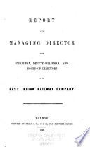 Report of the Managing Director to the Chairman  Deputy chairman  and Board of Directors of the East Indian Railway Company