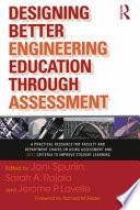 Designing Better Engineering Education Through Assessment