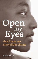 Open My Eyes  That I May See Marvellous Things
