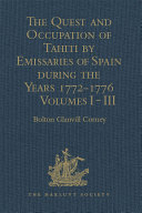 The Quest and Occupation of Tahiti by Emissaries of Spain during the Years 1772-1776 Book