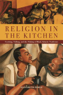 Religion in the Kitchen: Cooking, Talking, and the Making of ...