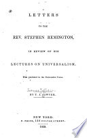 Letters to the Rev. Stephen Remington, in Review of His Lectures on Universalism