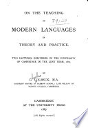 On the Teaching of Modern Language in Theory and Practice. Two Lectures Delivered in the University of Cambridge...1887