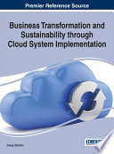 Business Transformation and Sustainability through Cloud System Implementation