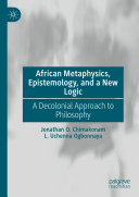 African Metaphysics  Epistemology and a New Logic