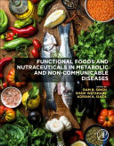 Functional Foods and Nutraceuticals in Metabolic and Non-communicable Diseases