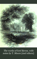 The works of lord Byron, with notes by T. Moore [and others].