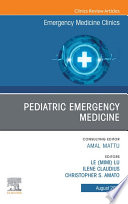 Pediatric Emergency Medicine  An Issue of Emergency Medicine Clinics of North America  E Book Book