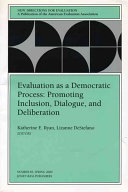 Evaluation as a Democratic Process  Promoting Inclusion  Dialogue  and Deliberation Book