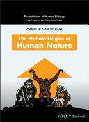 The Primate Origins of Human Nature