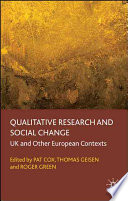 Qualitative Research and Social Change  : European Contexts