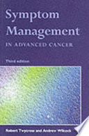 """""""Symptom Management in Advanced Cancer"""" by Robert G. Twycross, Andrew Wilcock"""