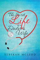 The Secret Life of a Doctor'S Wife
