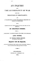 An Inquiry Into the Accordancy of War with the Principles of Christianity and an Examinatiion of the Philosophical Reasoning by which it is Depended ebook