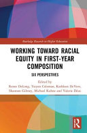 Working toward racial equity in first-year composition: six perspectives