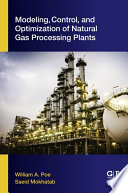 Modeling  Control  and Optimization of Natural Gas Processing Plants Book