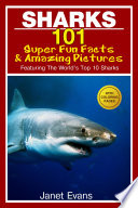 Sharks  101 Super Fun Facts And Amazing Pictures  Featuring The World s Top 10 Sharks With Coloring Pages