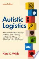 Autistic Logistics  Second Edition