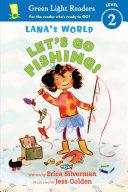 Lana s World  Let s Go Fishing