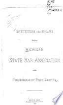 Constitutions and By laws of the Michigan State Bar Association and Proceedings of     Meeting