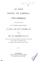 The Pastor's Enquiry and Farewell: Two Sermons, Preached-in Substance-at St. George's Church, Everton, Etc