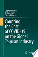 Counting the Cost of COVID 19 on the Global Tourism Industry Book