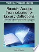 Remote Access Technologies for Library Collections  Tools for Library Users and Managers Book