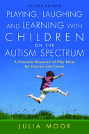 Playing, Laughing and Learning with Children on the Autism Spectrum Pdf/ePub eBook