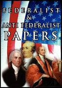 Federalist   Antifederalist Papers