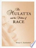 The Mulatta and the Politics of Race
