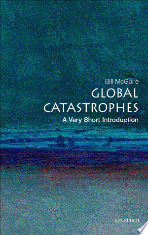 Download Global Catastrophes: A Very Short Introduction Free PDF Books - Free PDF
