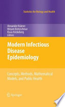 """Modern Infectious Disease Epidemiology: Concepts, Methods, Mathematical Models, and Public Health"" by Alexander Krämer, Mirjam Kretzschmar, Klaus Krickeberg"