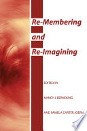 Re Membering And Re Imagining
