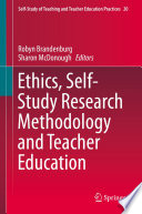 Ethics  Self Study Research Methodology and Teacher Education