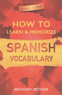 How to Learn and Memorize Spanish Vocabulary