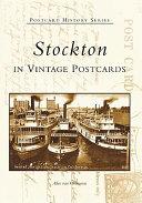 Stockton in Vintage Postcards
