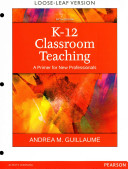 K 12 Classroom Teaching  A Primer for New Professionals  Enhanced Pearson Etext with Loose Leaf Version   Access Card Package
