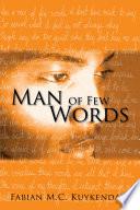 Man of Few Words