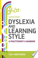 Dyslexia and Learning Style  : A Practitioner's Handbook