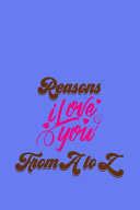 Reasons I Love You from A to Z