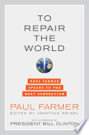 """""""To Repair the World: Paul Farmer Speaks to the Next Generation"""" by Paul Farmer, Jonathan L. Weigel"""