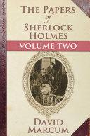 The Papers of Sherlock Holmes Volume II