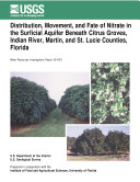 Distribution, Movement, and Fate on Nitrate in the Surficial Aquifer Beneath Citrus Groves, Indian River, Martin, and St. Lucie Counties, Florida