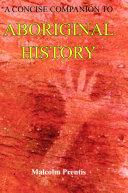 Concise Companion to Aboriginal History