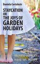 Staycation Or the Joys of Garden Holidays