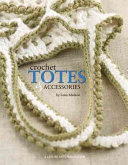 Crochet Totes and Accessories