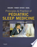 Principles and Practice of Pediatric Sleep Medicine E Book
