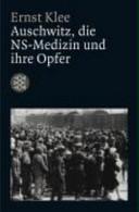 Auschwitz, die NS-Medizin und ihre Opfer